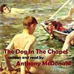 The Dog In The Chapel | Anthony McDonald