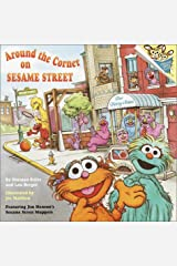 Around the Corner on Sesame Street (Pictureback(R)) Paperback