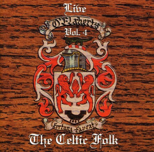 THE CELTIC FOLK, LIVE VOL. 4 by O'Flaherty