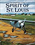The Untold Story of the Spirit of St. Louis, Ev Casagneres, 091113932X