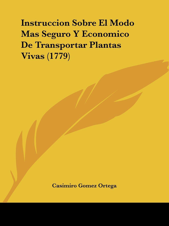 Download Instruccion Sobre El Modo Mas Seguro Y Economico De Transportar Plantas Vivas (1779) pdf