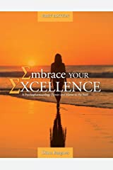 Embrace Your Excellence: A Psychopharmacology Primer and Mirror to the Soul Paperback
