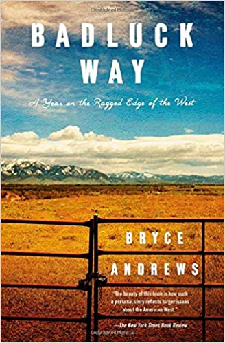 Kostenlose Downloads Bücher iPad Badluck Way: A Year on the Ragged Edge of the West by Bryce Andrews PDF