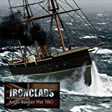 Ironclads Anglo Russian War 1865 [Download]