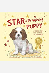 Star, a Promising Puppy: A Children's Story about Self-Worth, Love, and Kindness. Activity Pages for Kids and Positive Affirmations Included! Paperback