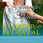 Tender Betrayal | Jennifer Blake