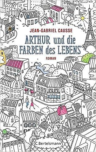 Arthur und die Farben des Lebens: Roman: Amazon.de: Jean-Gabriel ...