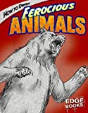 How to Draw Ferocious Animals, Aaron Sautter, 1429612991
