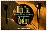 High Trail Cookery, Linda F. Yaffe, 1556523130
