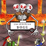 Skeleton Boss: Epic Battle with a Giant Three-Headed Skeleton: Adventure Stories for Kids | Jeff Child