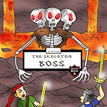 Skeleton Boss: Epic Battle with a Giant Three-Headed Skeleton: Adventure Stories for Kids Audiobook by Jeff Child Narrated by John H. Fehskens