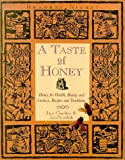 img - for A Taste of Honey: Honey for Health, Beauty and Cookery - Recipes and Traditions book / textbook / text book