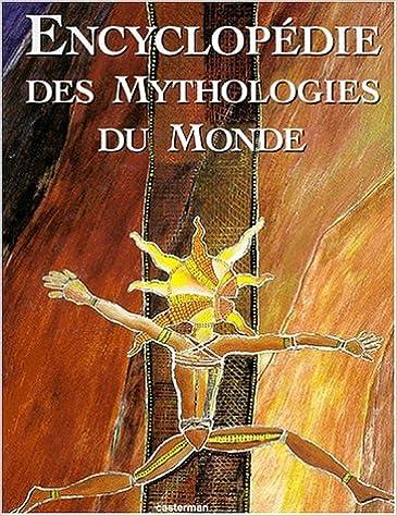 En ligne téléchargement Encyclopédie des mythologies du monde pdf epub