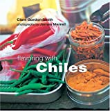 Flavoring with Chiles, Clare Gordon-Smith, 1841724459