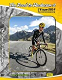 L'ETAPE DU TOUR 2014 DVD - THE ROAD TO HAUTACAM 2 by Michael Cotty
