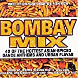 Bombay Mix: 40 of the Hottest Asian-Spiced Dance Anthems & Urban Flavas