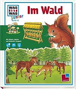 Im Wald: Welche Tiere leben im Wald? Was macht der Förster?