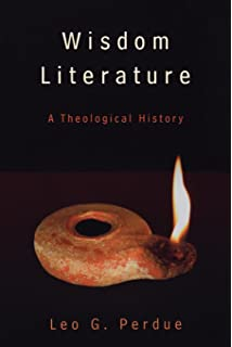 Wisdom Literature A Theological History
