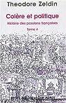 Colère et politique - Histoire des passions françaises - Tome 4 par Zeldin