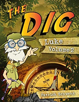 The Dig for Kids: Luke Vol. 2 by [Schwenk, Patrick]