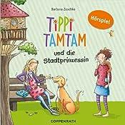 Tippi Tamtam und die Stadtprinzessin (Tippi Tamtam 1) | Barbara Zoschke