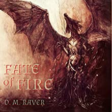 Fate of Fire: Flight Moon Series, Book 2 Audiobook by D. M. Raver Narrated by Derek Bry