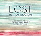 img - for Lost in Translation: An Illustrated Compendium of Untranslatable Words from Around the World book / textbook / text book