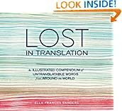 #7: Lost in Translation: An Illustrated Compendium of Untranslatable Words from Around the World