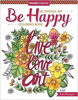 Amazon KC Doodle Art Be Happy Coloring Book 9781497202832 Krisa Bousquet Books