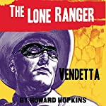 Vendetta: The Lone Ranger | Howard Hopkins