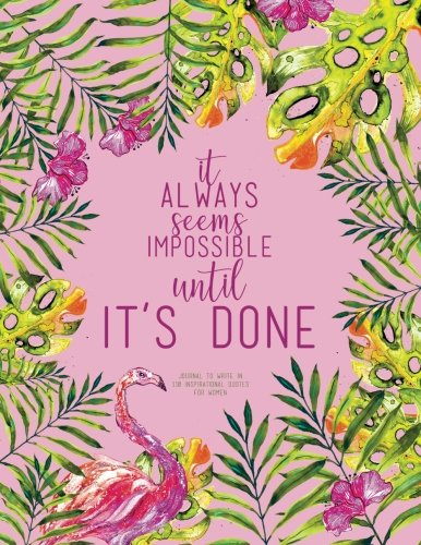 Read Online It Always Seems Impossible Until It's Done - Journal To Write In, 110 Inspirational Quotes For Women: Pink Tropical Watercolor Notebook, Quote Cover 8.5 x 11, Gifts For Women ebook