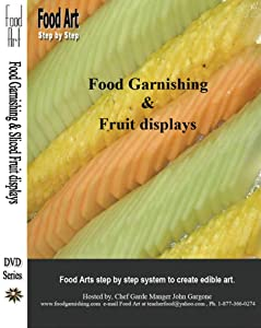 Food Garnishing and Fruit Displays for the Novice and the Pro. Easy Step-by Step Methods to Carve Fruit and Vegetables and How to Display All Food Products. No special tools required.