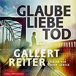 Glaube Liebe Tod (Ein Martin-Bauer-Krimi 1)   Peter Gallert,Jörg Reiter