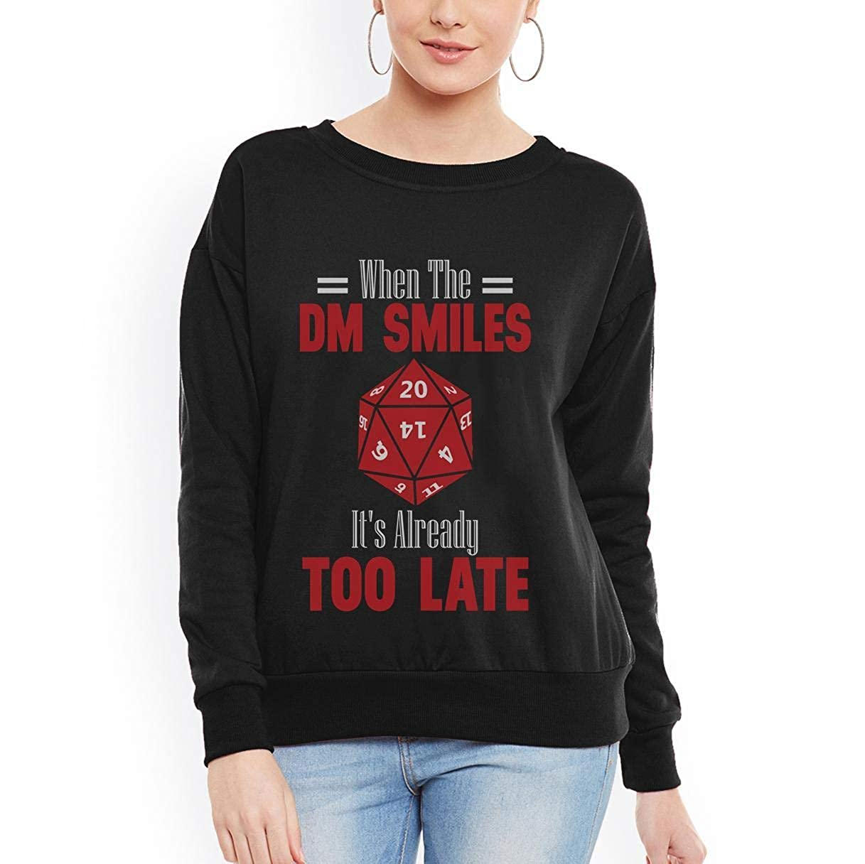 tee When The DM Smiles Its Already Too Late Funny Women Sweatshirt