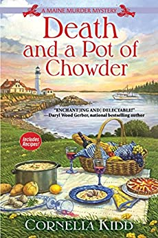 Death and a Pot of Chowder: A Maine Murder Mystery by [Cornelia Kidd]