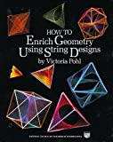 How to Enrich Geometry Using String Designs, Victoria Pohl, 0873532279