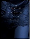 The Adoration of Adele Adams - Part 5 (English Edition)