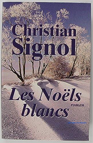Les Noels Blancs Christian Signol Amazon Com Books