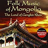 Folk Music of Mongolia: The Land of Genghis Khan by Various Artists