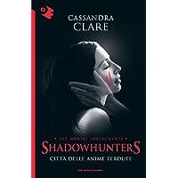 Città delle anime perdute. Shadowhunters. The mortal instruments: 5