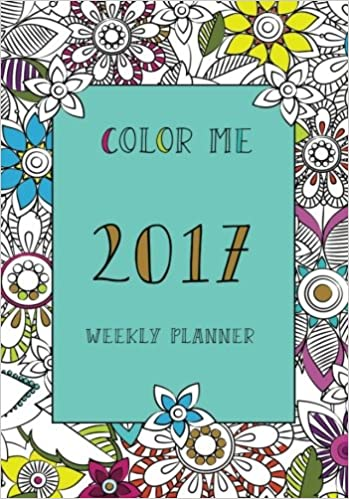 color me weekly planner 2017 coloring planner monthly planner