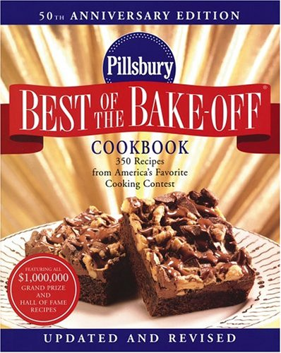 Pillsbury Best of the Bake-Off Cookbook: 350 Recipes from America's Favorite Cooking Contest (Bake Pillsbury Off Cookbook)