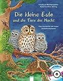 Die kleine Eule und die Tiere der Nacht: Eine Geschichte mit vielen Sachinformationen