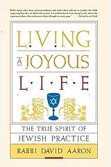 Living a Joyous Life: The True Spirit of Jewish Practice Paperback