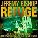 Refuge Omnibus Edition: Refuge 1 - 5 Audiobook by Jeremy Bishop, Kane Gilmour, Robert Swartwood, Daniel S. Boucher, David McAfee, Jeremy Robinson Narrated by Jeffrey Kafer