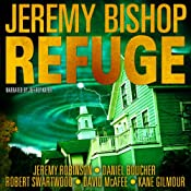 Refuge Omnibus Edition: Refuge 1 - 5 | Jeremy Bishop, Jeremy Robinson, Daniel S. Boucher, Robert Swartwood, David McAfee, Kane Gilmour