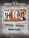 Songs from Hero - The Rock Opera, Hal Leonard Corp. Staff, 0634082779