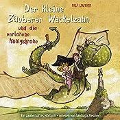 Der kleine Zauberer Wackelzahn und die verlorene Königskrone (Der kleine Zauberer Wackelzahn 1) | Ralf Leuther