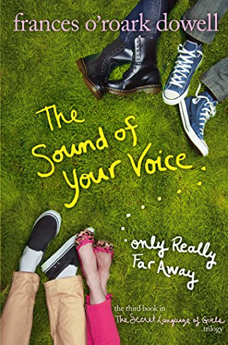 The Sound of Your Voice, Only Really Far Away (Secret Language of Girls Book 3)