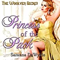 Princess of the Pack: A Woolven Secret Novella Audiobook by Saranna DeWylde Narrated by Hollie Jackson